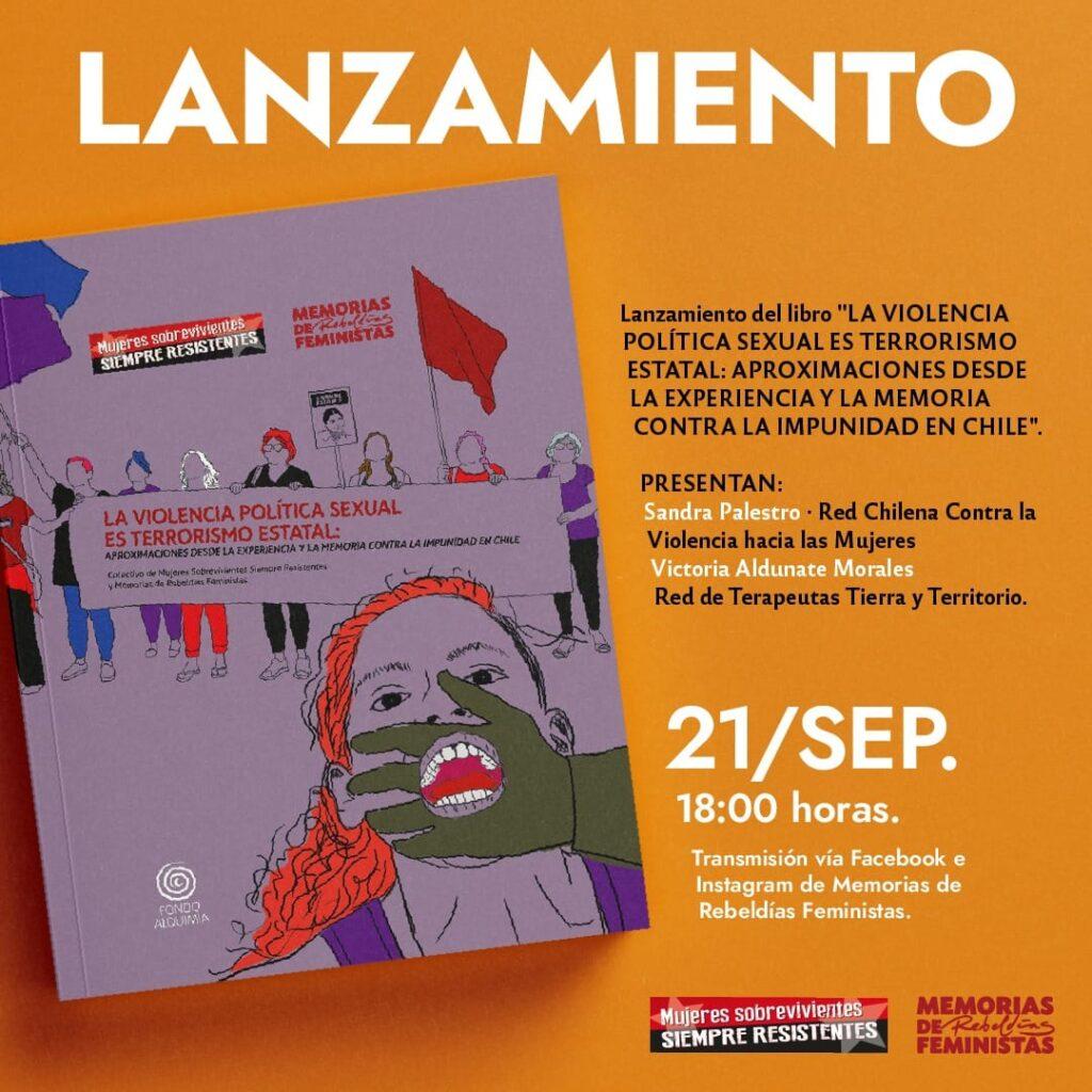 """Lanzamiento """"La violencia Político Sexual es terroristmo estatal: aproximaciones desde la experiencia y la memoria contra la impunidad en Chile"""""""